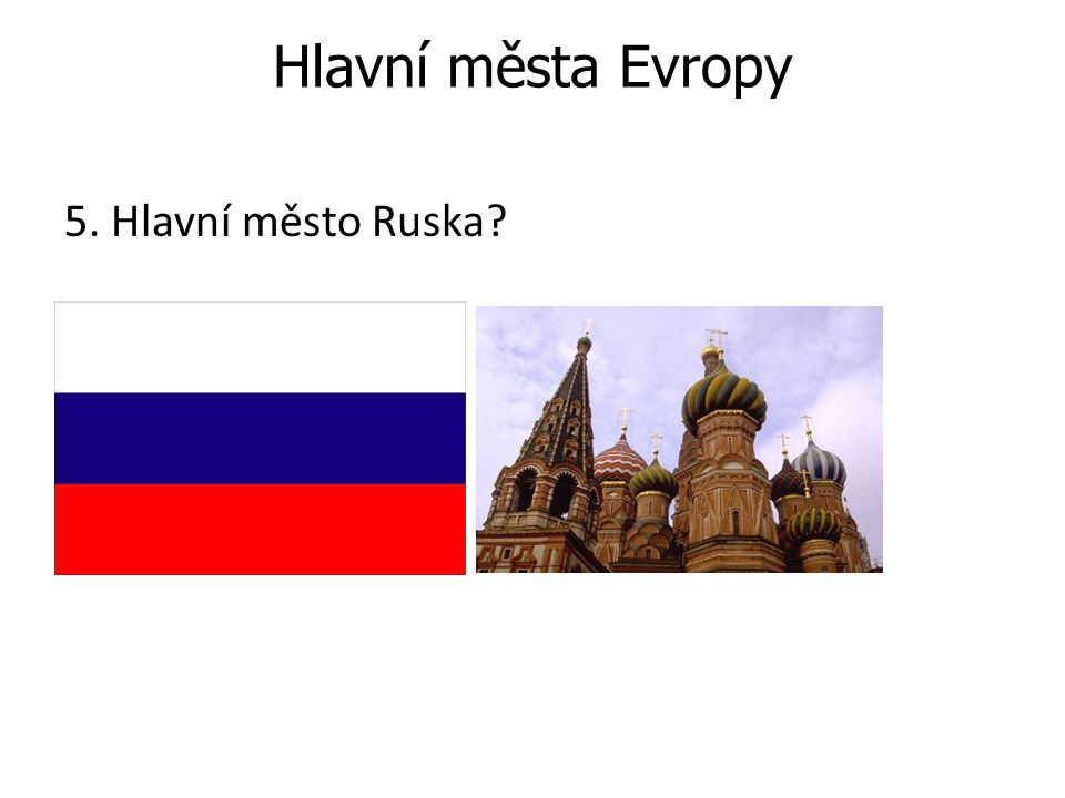 Hlavní města Evropy 5. Hlavní město Ruska