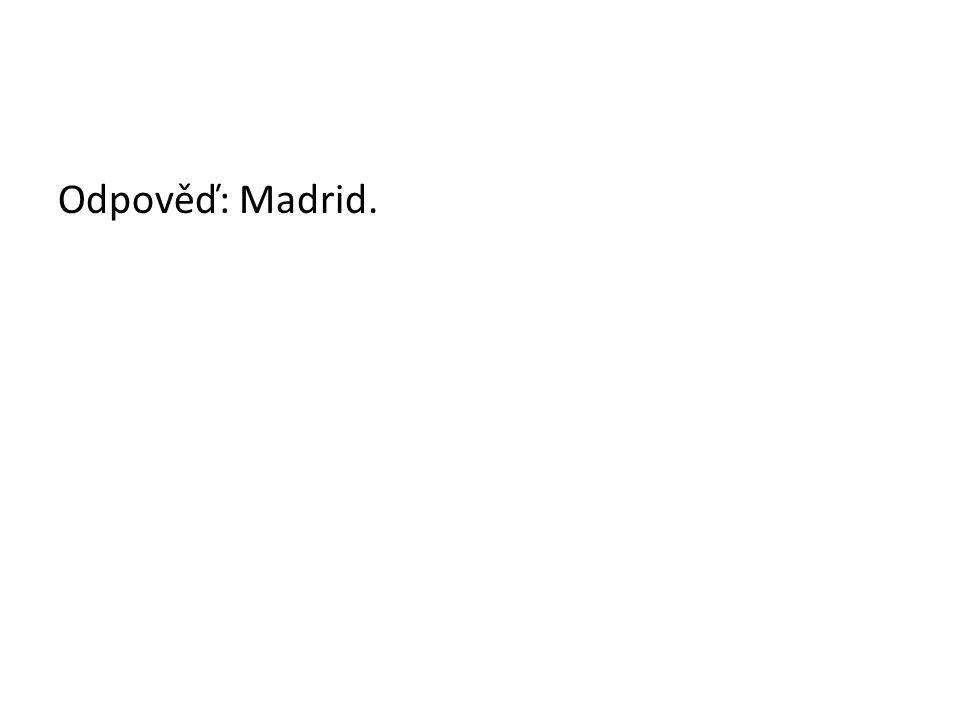 Odpověď: Madrid.