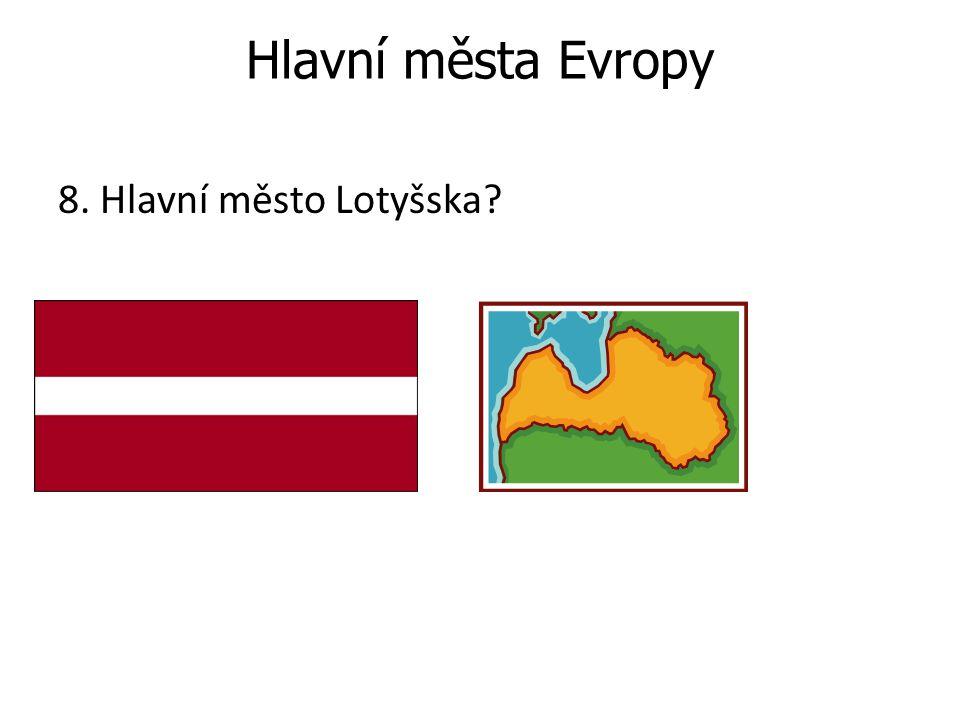 Hlavní města Evropy 8. Hlavní město Lotyšska