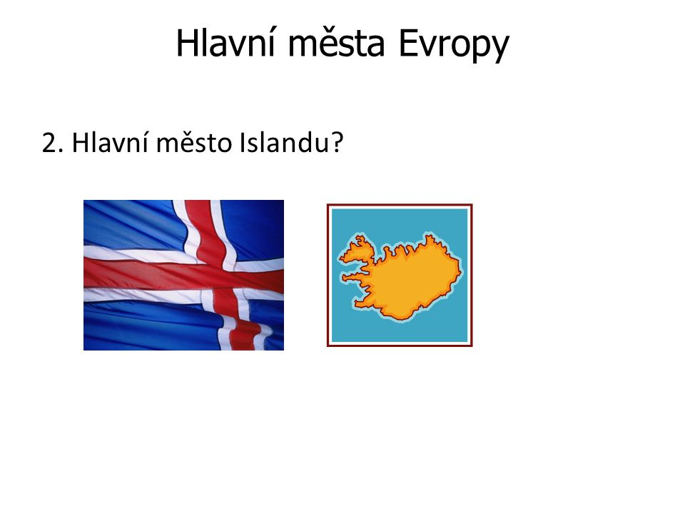 Hlavní města Evropy 2. Hlavní město Islandu