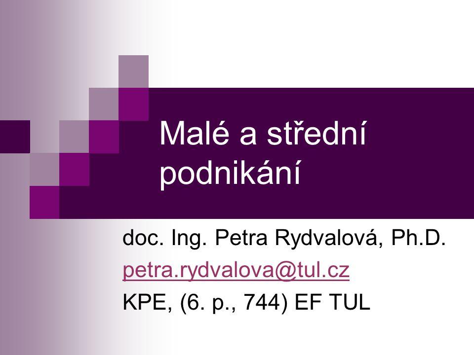 Malé a střední podnikání doc.Ing. Petra Rydvalová, Ph.D.
