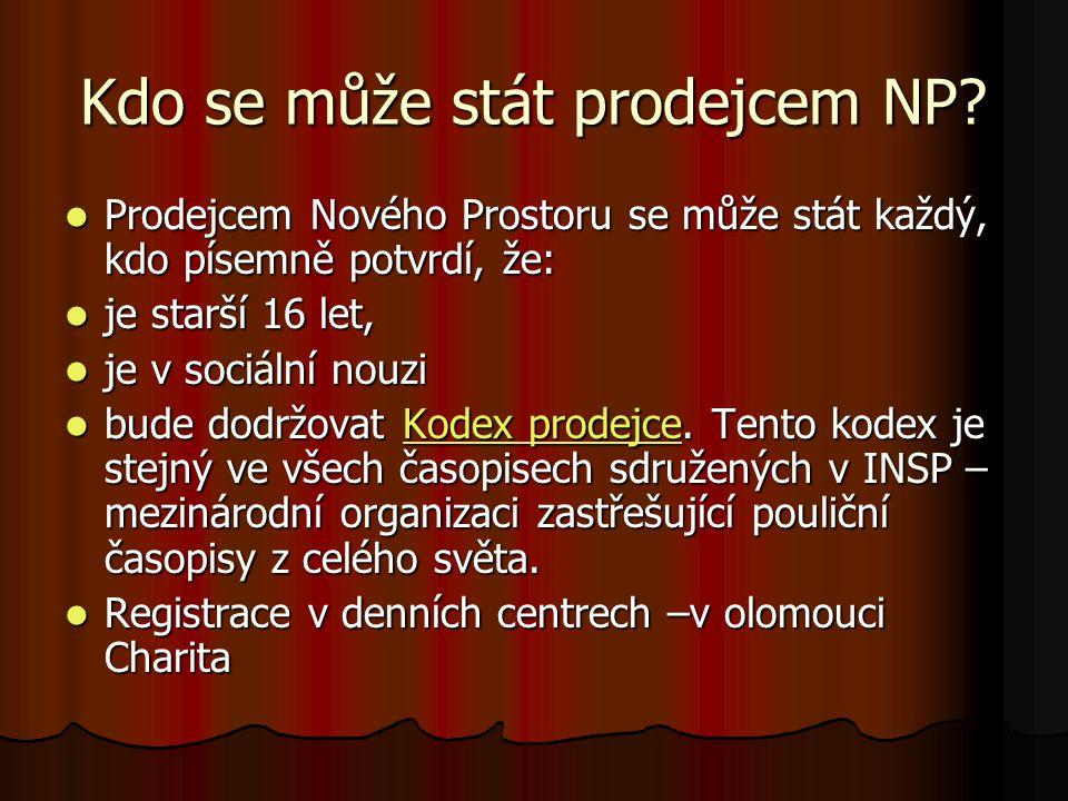 Kodex prodejce - prodejce NP nesmí Prodávat mimo místo jemu přidělené a uvedené na jeho průkazu.