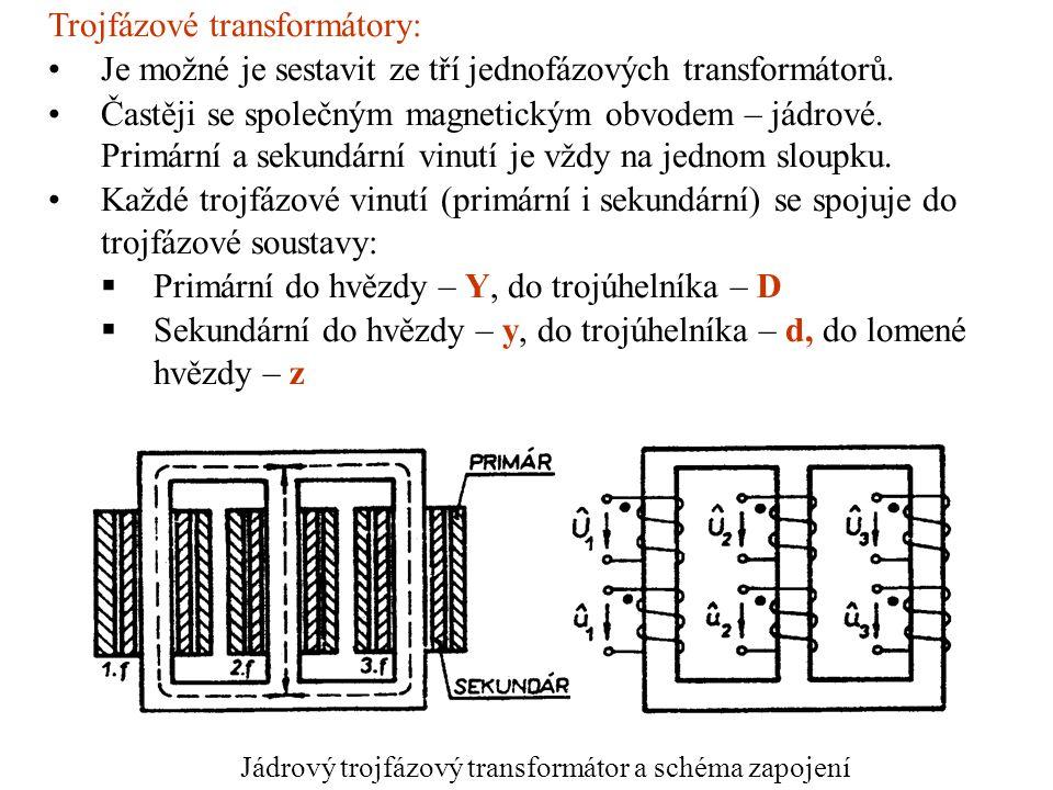 Trojfázové transformátory: Je možné je sestavit ze tří jednofázových transformátorů. Častěji se společným magnetickým obvodem – jádrové. Primární a se