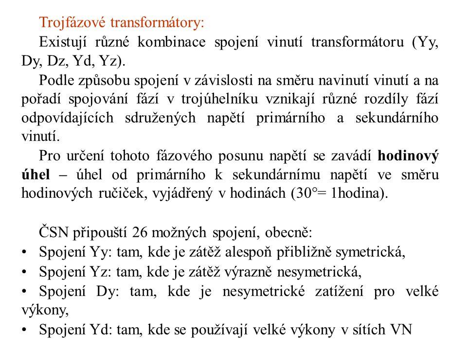 Trojfázové transformátory: Existují různé kombinace spojení vinutí transformátoru (Yy, Dy, Dz, Yd, Yz). Podle způsobu spojení v závislosti na směru na