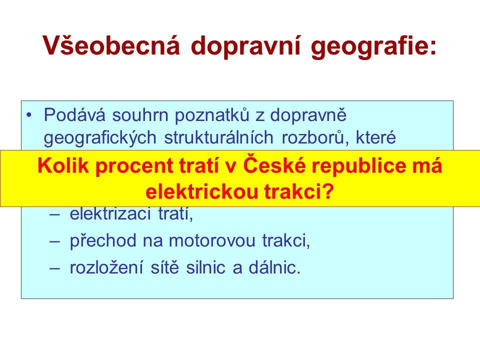 Všeobecná dopravní geografie: Podává souhrn poznatků z dopravně geografických strukturálních rozborů, které hodnotí vztah dopravy k danému území.