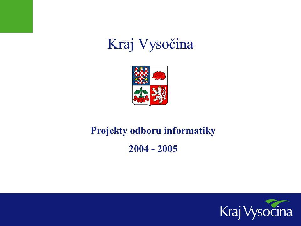 Kraj Vysočina Projekty odboru informatiky 2004 - 2005
