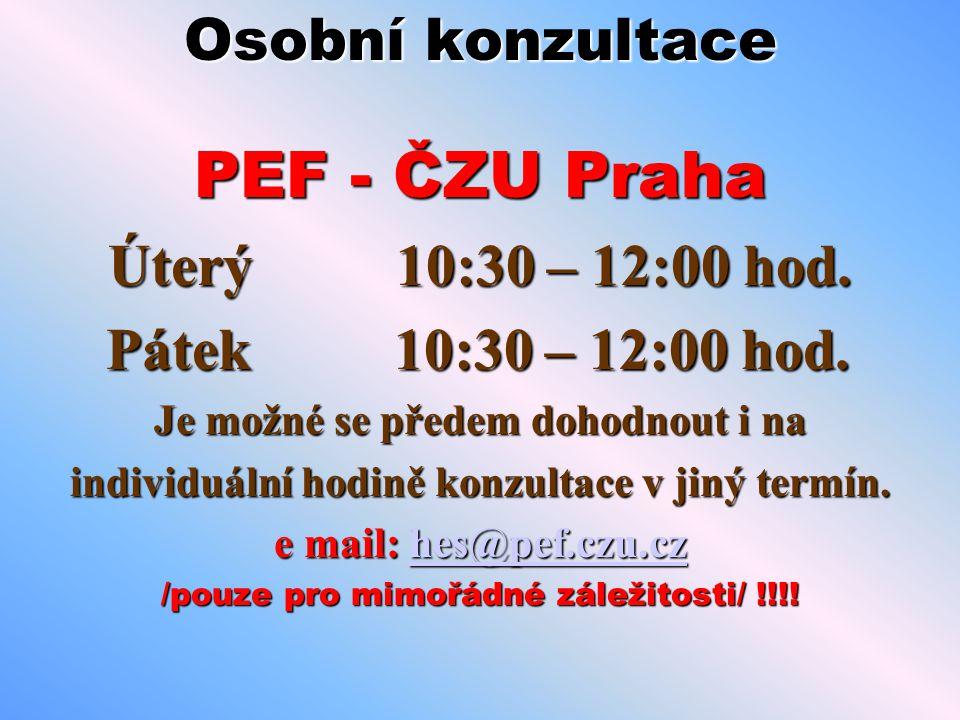 Osobní konzultace PEF - ČZU Praha Úterý 10:30 – 12:00 hod. Pátek 10:30 – 12:00 hod. Je možné se předem dohodnout i na individuální hodině konzultace v