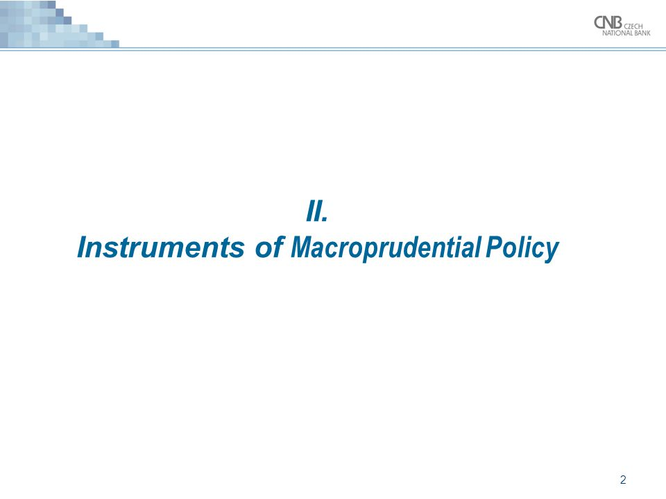 3 Macroprudential policy and systemic risk - tools True (genuine) macroprudential tools are those which can be applied in the form of rules and can therefore take the form of built-in stabilisers.