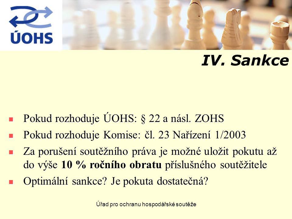 Úřad pro ochranu hospodářské soutěže IV. Sankce Pokud rozhoduje ÚOHS: § 22 a násl.