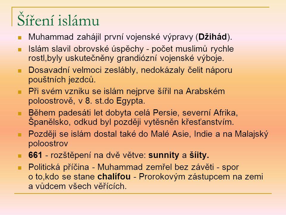 Šíření islámu Muhammad zahájil první vojenské výpravy (Džihád). Islám slavil obrovské úspěchy - počet muslimů rychle rostl,byly uskutečněny grandiózní