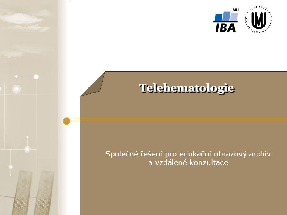 Podpora tvorby multimediálních vzdělávacích pomůcek a jejich využití v každodenní výuce na MU © Institut biostatistiky a analýz program Telehematologie Podpora přístupu studentů k elektronickým materiálům a obrazové dokumentaci o diagnostice a léčbě hematologických chorob.