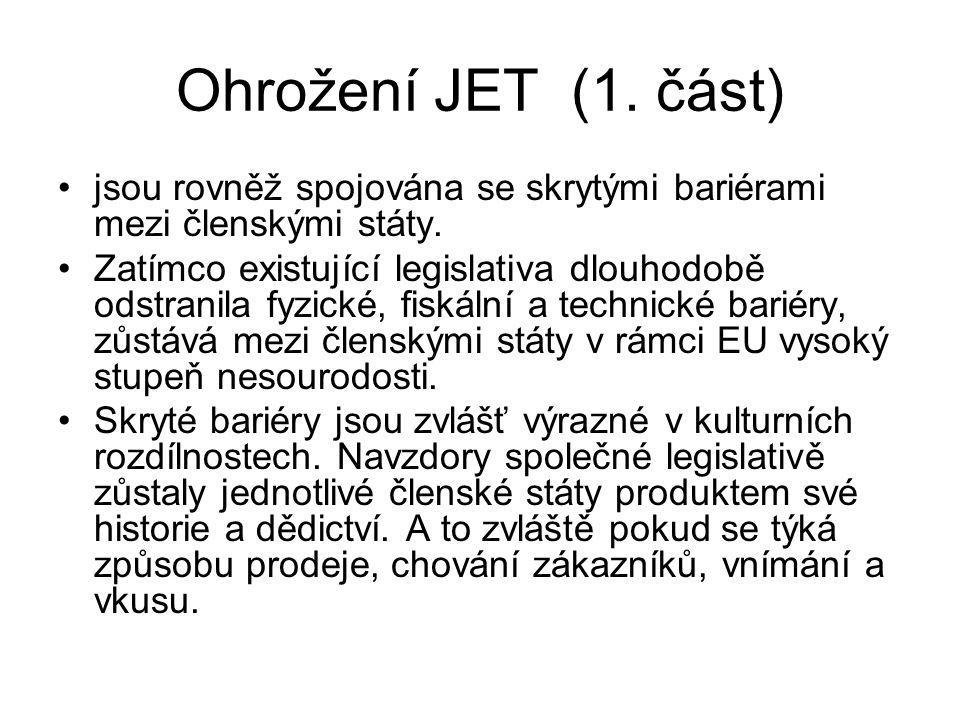Ohrožení JET (1. část) jsou rovněž spojována se skrytými bariérami mezi členskými státy. Zatímco existující legislativa dlouhodobě odstranila fyzické,