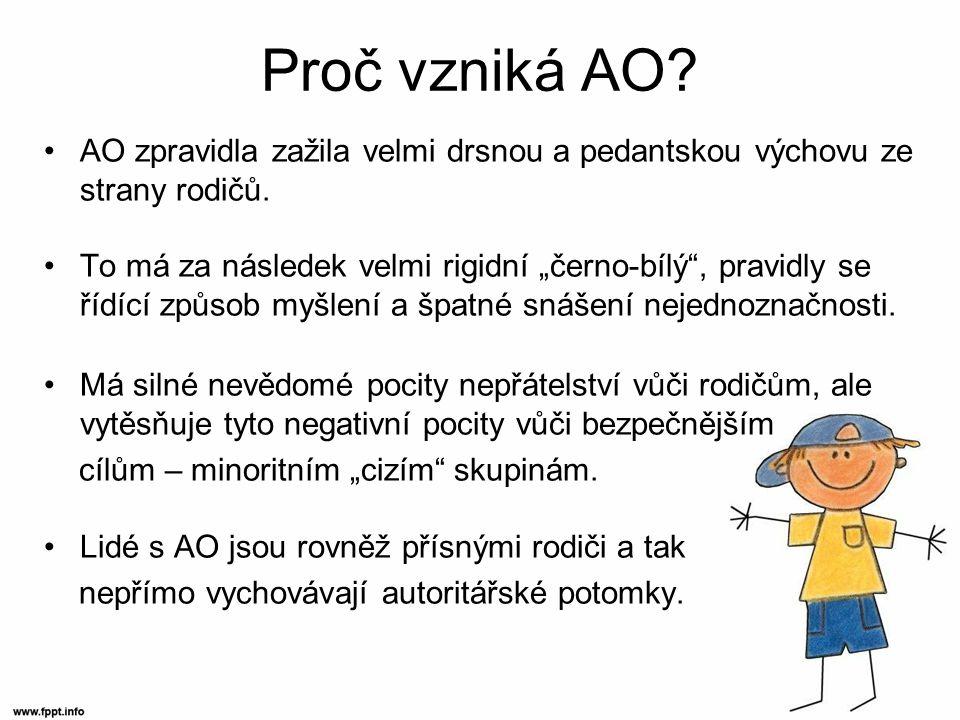 Proč vzniká AO.AO zpravidla zažila velmi drsnou a pedantskou výchovu ze strany rodičů.