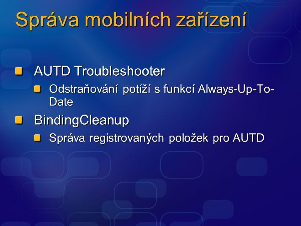 Správa mobilních zařízení AUTD Troubleshooter Odstraňování potíží s funkcí Always-Up-To- Date BindingCleanup Správa registrovaných položek pro AUTD