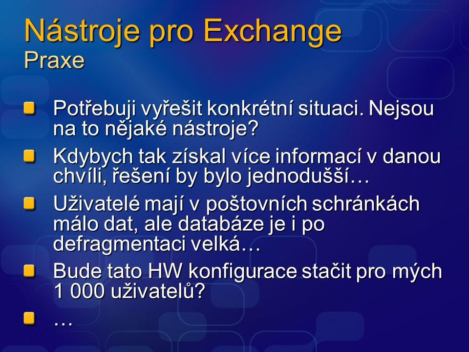 Nástroje pro Exchange Praxe Potřebuji vyřešit konkrétní situaci.