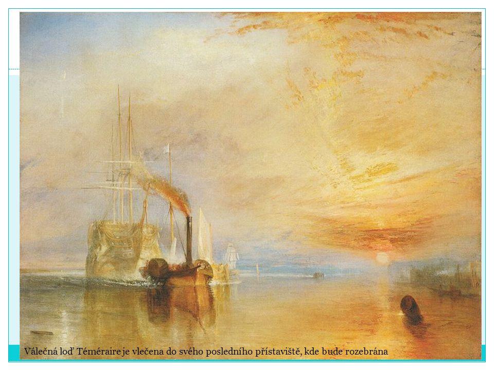 Válečná loď Téméraire je vlečena do svého posledního přístaviště, kde bude rozebrána