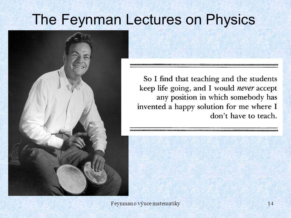Feynman o výuce matematiky14 The Feynman Lectures on Physics