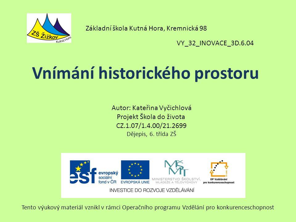 VY_32_INOVACE_3D.6.04 Autor: Kateřina Vyčichlová Projekt Škola do života CZ.1.07/1.4.00/21.2699 Dějepis, 6.