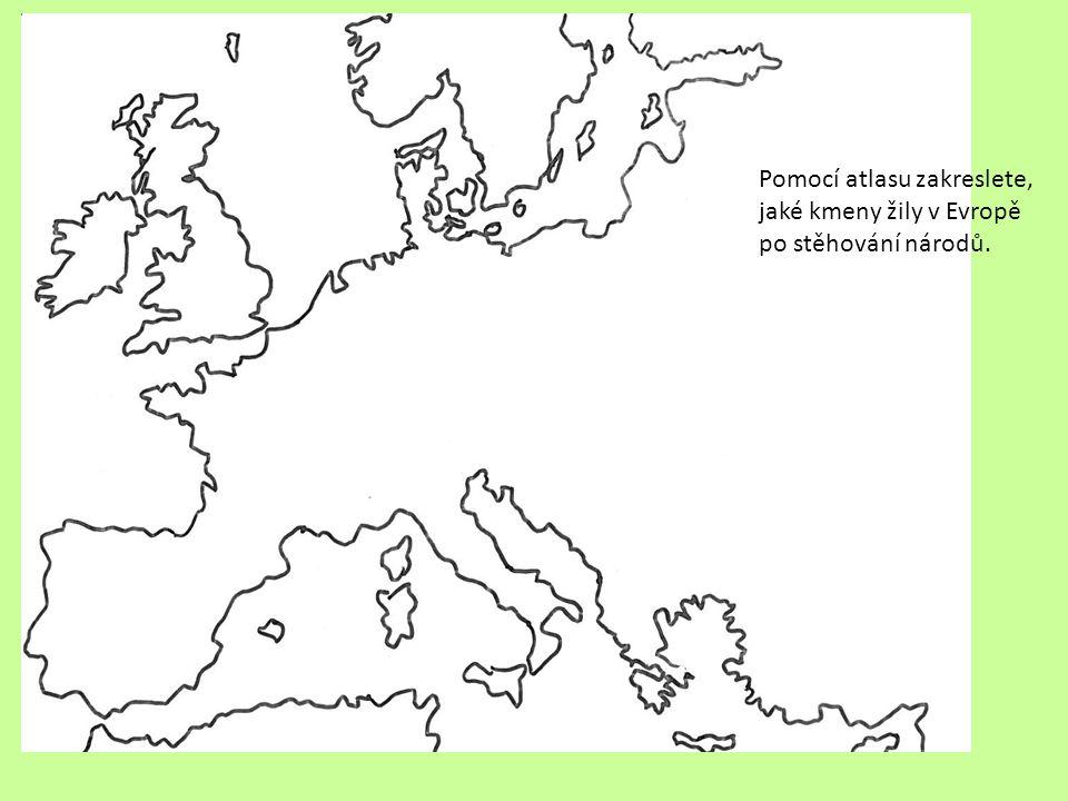 Pomocí atlasu zakreslete, jaké kmeny žily v Evropě po stěhování národů.