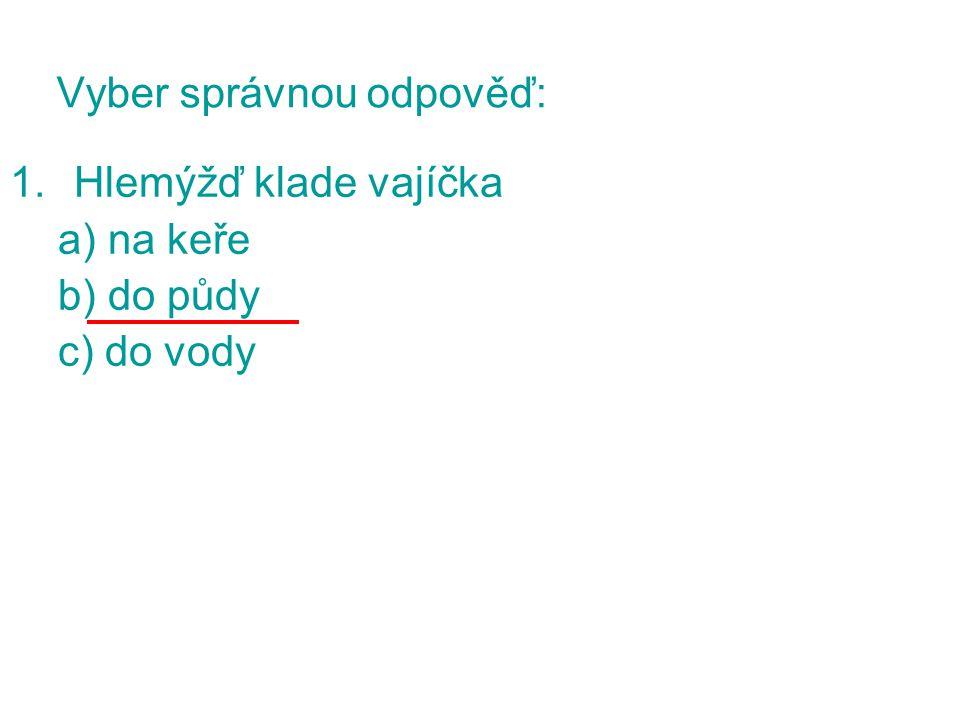 2.Schránka mlžů se jmenuje a)ulita b)nemají schránku c)lastura Vyber správnou odpověď: