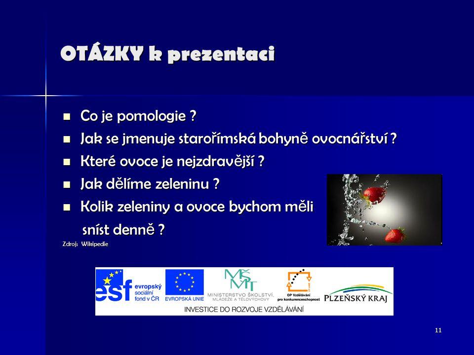 OTÁZKY k prezentaci Co je pomologie . Co je pomologie .