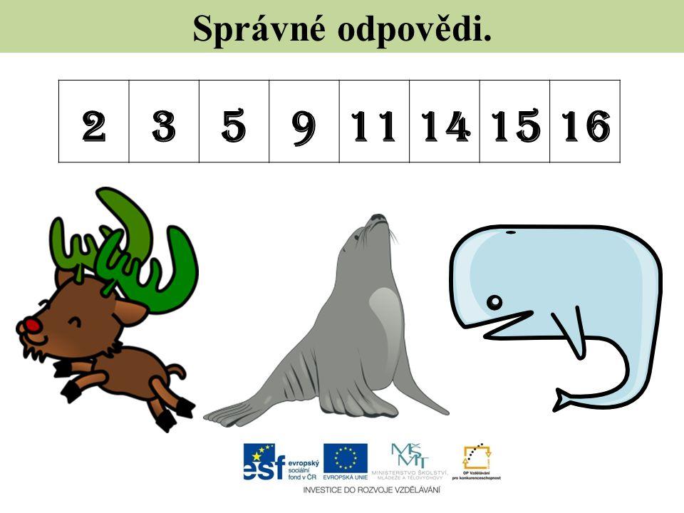 Dej písmena do správného po ř adí a dostaneš název (rodové i druhové jméno) savce ž ijícího ve výše uvedených oblastí.