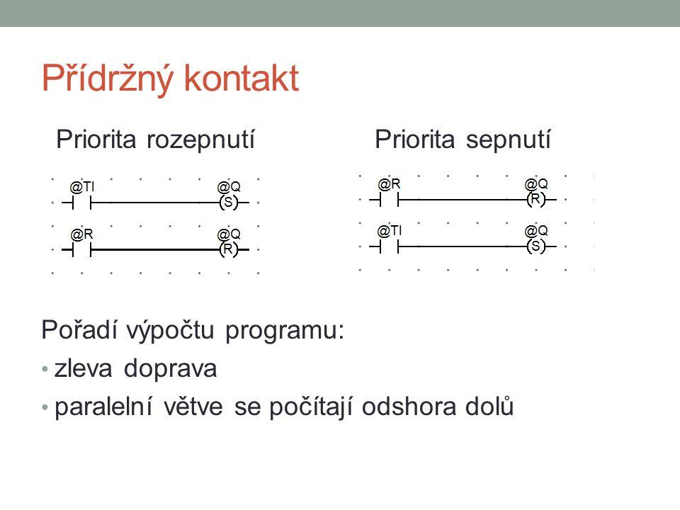 Přídržný kontakt Priorita rozepnutí Priorita sepnutí Pořadí výpočtu programu: zleva doprava paralelní větve se počítají odshora dolů