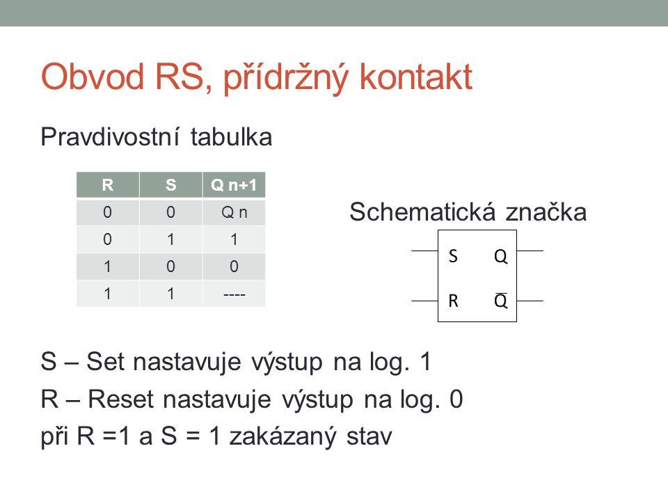 Obvod RS, přídržný kontakt Pravdivostní tabulka Schematická značka S – Set nastavuje výstup na log.