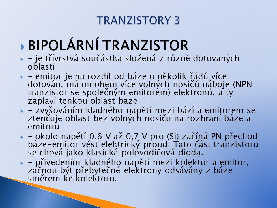  Podmínky pro správnou funkci tranzistoru jsou:  - tenká vrstva báze – podstata tranzistorového jevu.