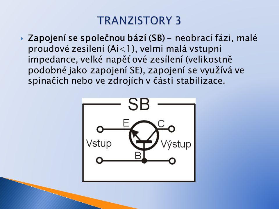  Zapojení se společným kolektorem (SC) (= emitorový sledovač) - neobrací fázi, velký vstupní odpor, velké  proudové zesílení, menší napěťové zesílení (<1), využívá se ve sledovačích daného obvodu.