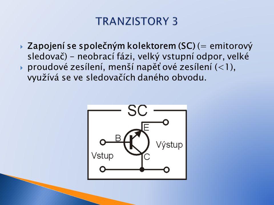 Zapojení se společným kolektorem (SC) (= emitorový sledovač) - neobrací fázi, velký vstupní odpor, velké  proudové zesílení, menší napěťové zesílen