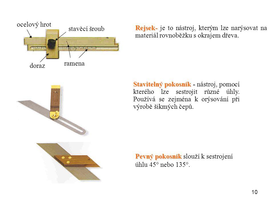 10 doraz ramena stavěcí šroub ocelový hrot Rejsek- Rejsek- je to nástroj, kterým lze narýsovat na materiál rovnoběžku s okrajem dřeva. Stavitelný poko