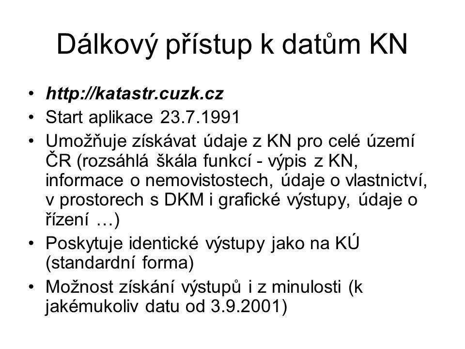 Dálkový přístup k datům KN http://katastr.cuzk.cz Start aplikace 23.7.1991 Umožňuje získávat údaje z KN pro celé území ČR (rozsáhlá škála funkcí - výp