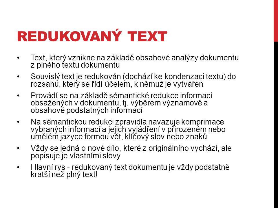 Text, který vznikne na základě obsahové analýzy dokumentu z plného textu dokumentu Souvislý text je redukován (dochází ke kondenzaci textu) do rozsahu