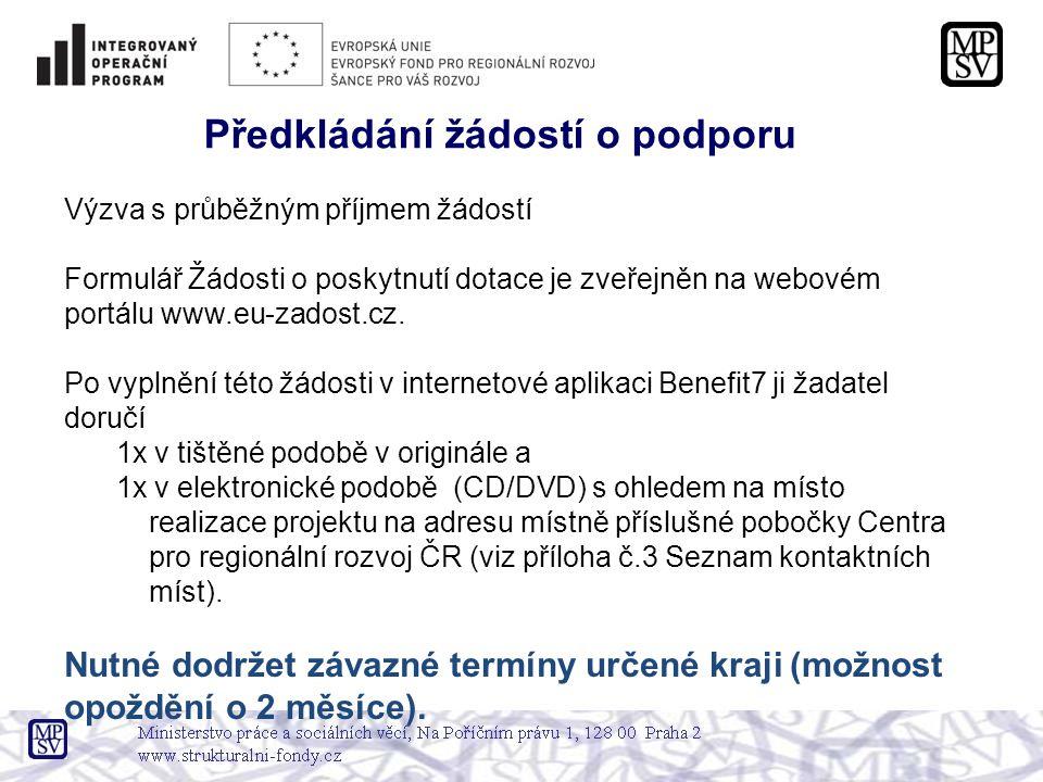 Výzva s průběžným příjmem žádostí Formulář Žádosti o poskytnutí dotace je zveřejněn na webovém portálu www.eu-zadost.cz.