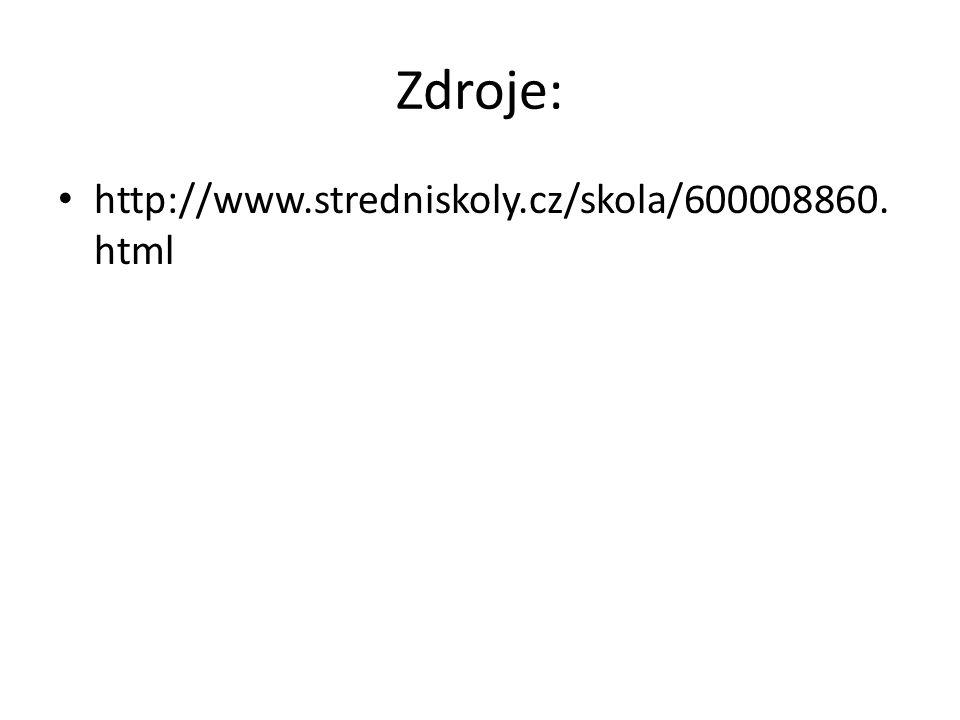 Zdroje: http://www.stredniskoly.cz/skola/600008860. html
