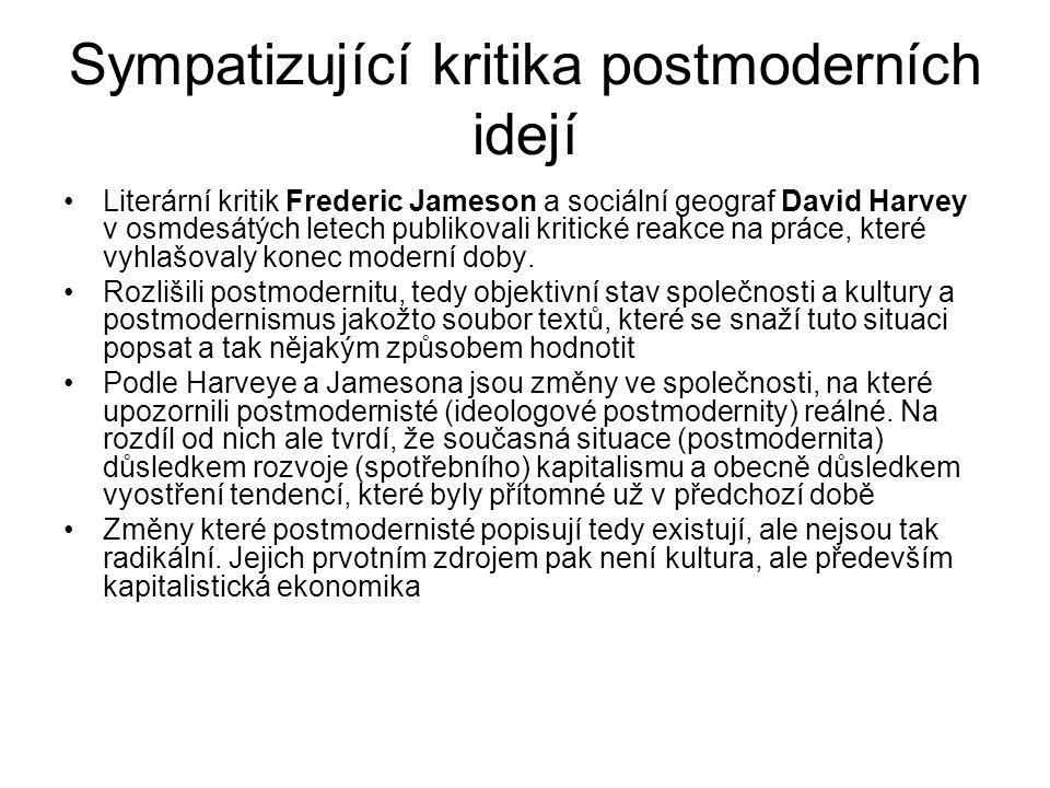 Sympatizující kritika postmoderních idejí Literární kritik Frederic Jameson a sociální geograf David Harvey v osmdesátých letech publikovali kritické