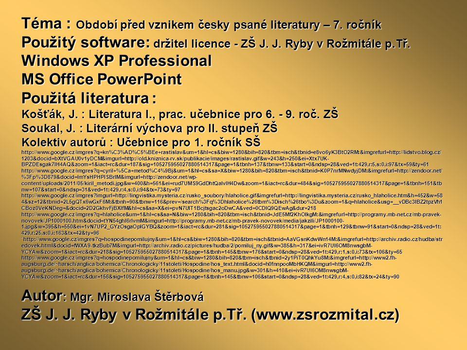 Téma : Období před vznikem česky psané literatury – 7.