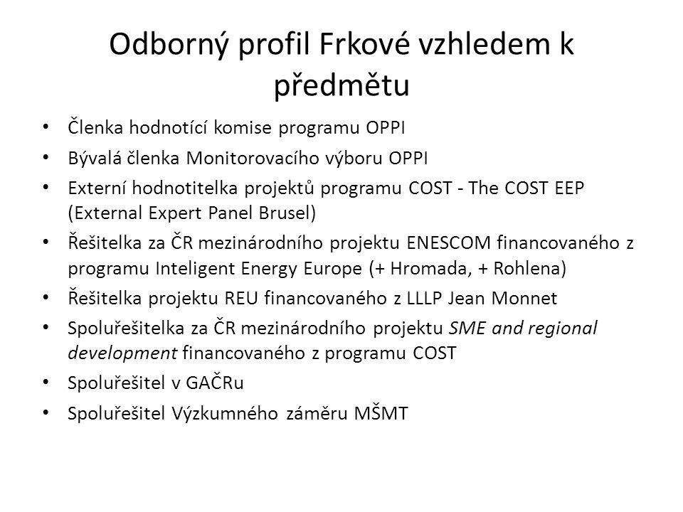 Odborný profil Frkové vzhledem k předmětu Členka hodnotící komise programu OPPI Bývalá členka Monitorovacího výboru OPPI Externí hodnotitelka projektů