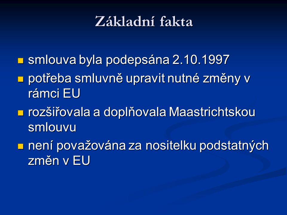 Dopady Amsterodamské smlouvy Posílení a vyhranění vztahu mezi občany a EU v oblasti lidských práv.