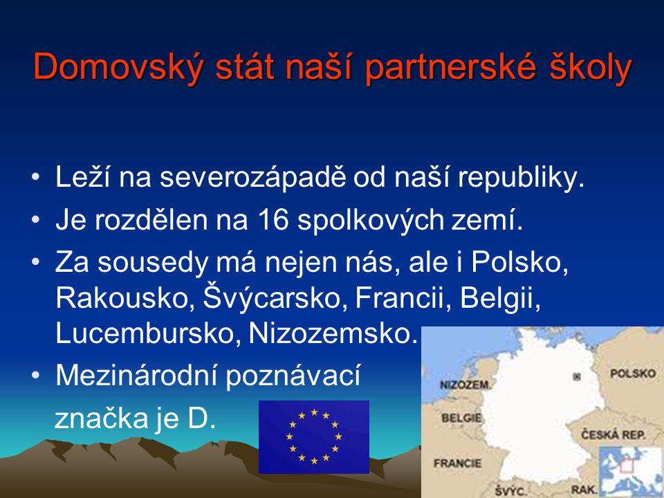 Leží na severozápadě od naší republiky. Je rozdělen na 16 spolkových zemí. Za sousedy má nejen nás, ale i Polsko, Rakousko, Švýcarsko, Francii, Belgii