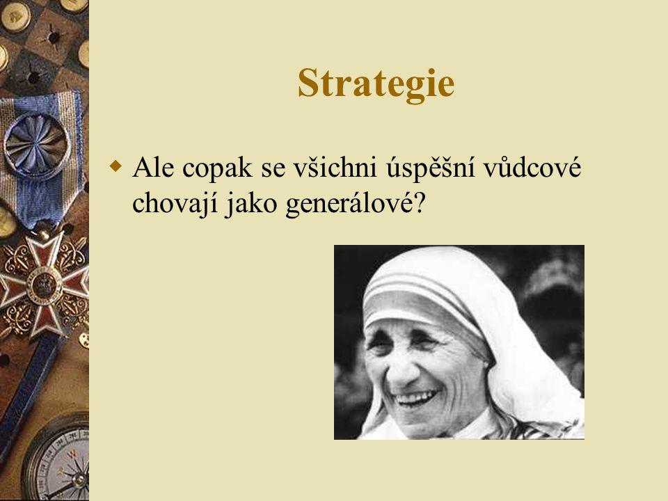Strategie  Ale copak se všichni úspěšní vůdcové chovají jako generálové?