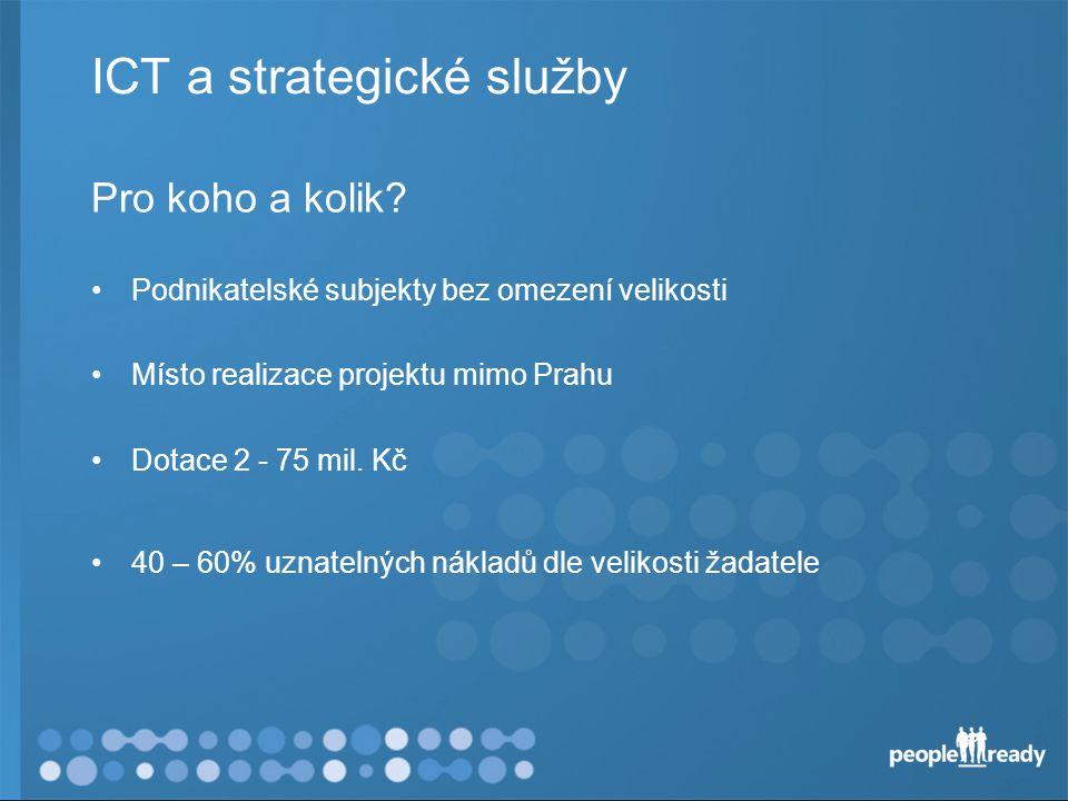ICT a strategické služby Pro koho a kolik.