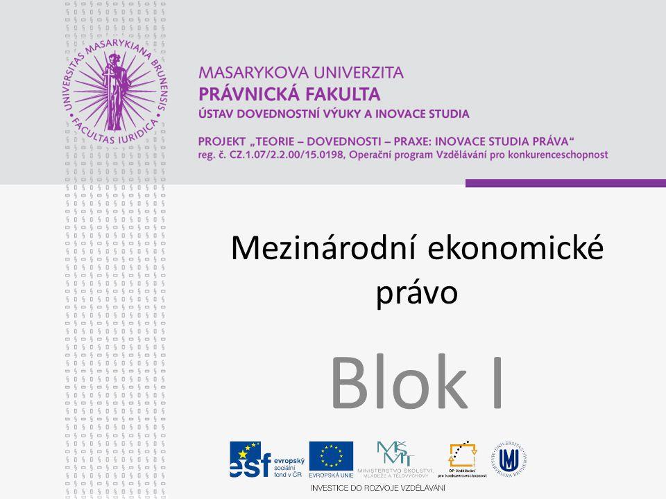 Mezinárodní ekonomické právo Blok I