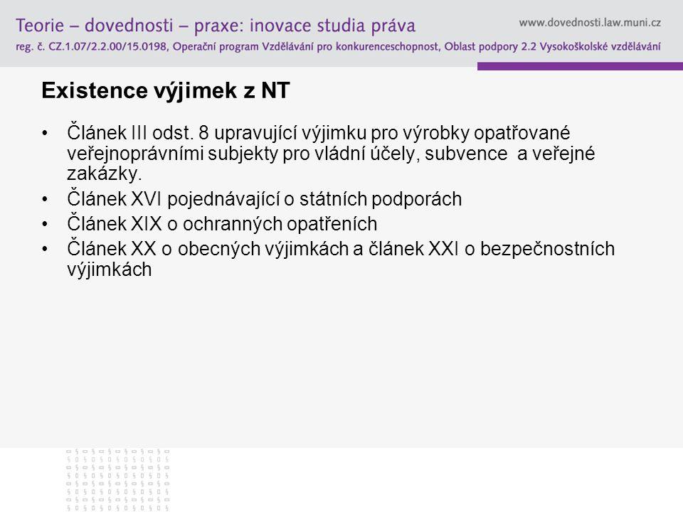 Existence výjimek z NT Článek III odst. 8 upravující výjimku pro výrobky opatřované veřejnoprávními subjekty pro vládní účely, subvence a veřejné zaká