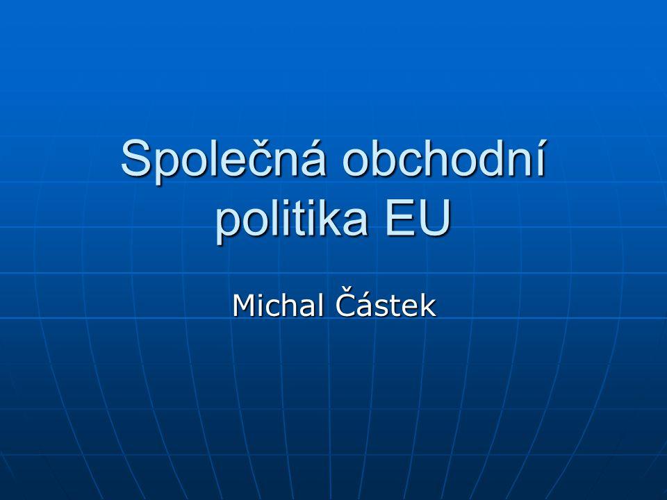 Společná obchodní politika Doplnila vytvoření celní unie na konci 60.