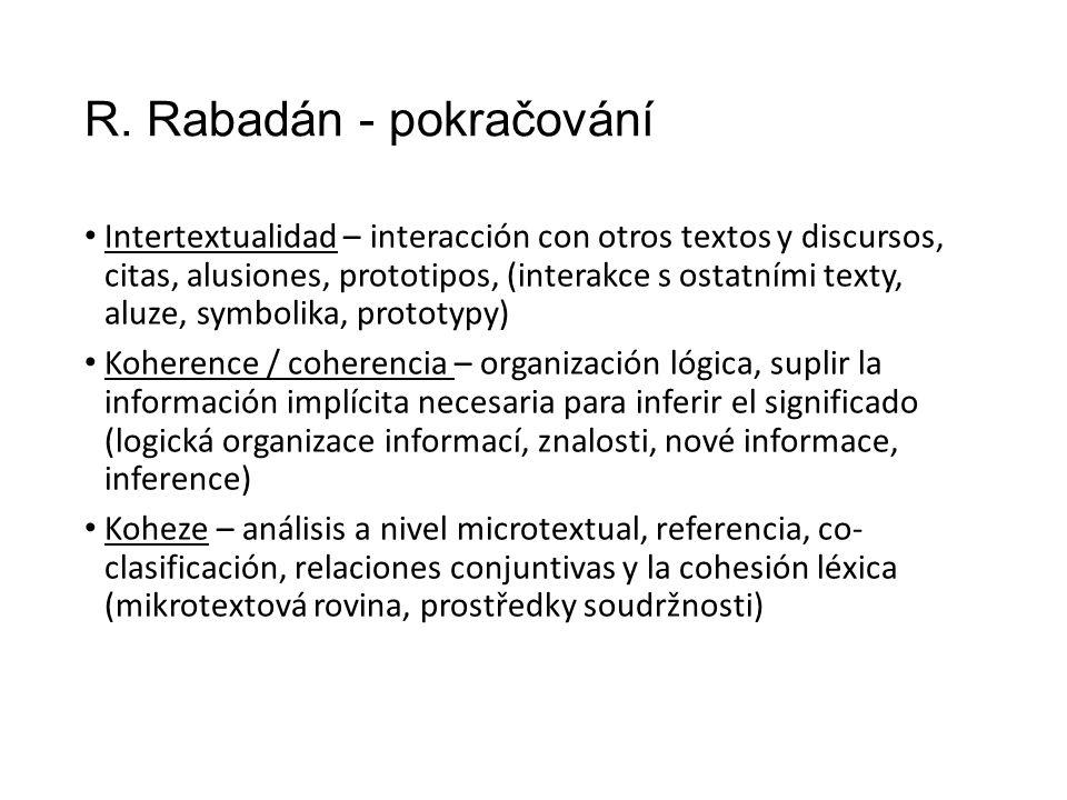 R. Rabadán - pokračování Intertextualidad – interacción con otros textos y discursos, citas, alusiones, prototipos, (interakce s ostatními texty, aluz