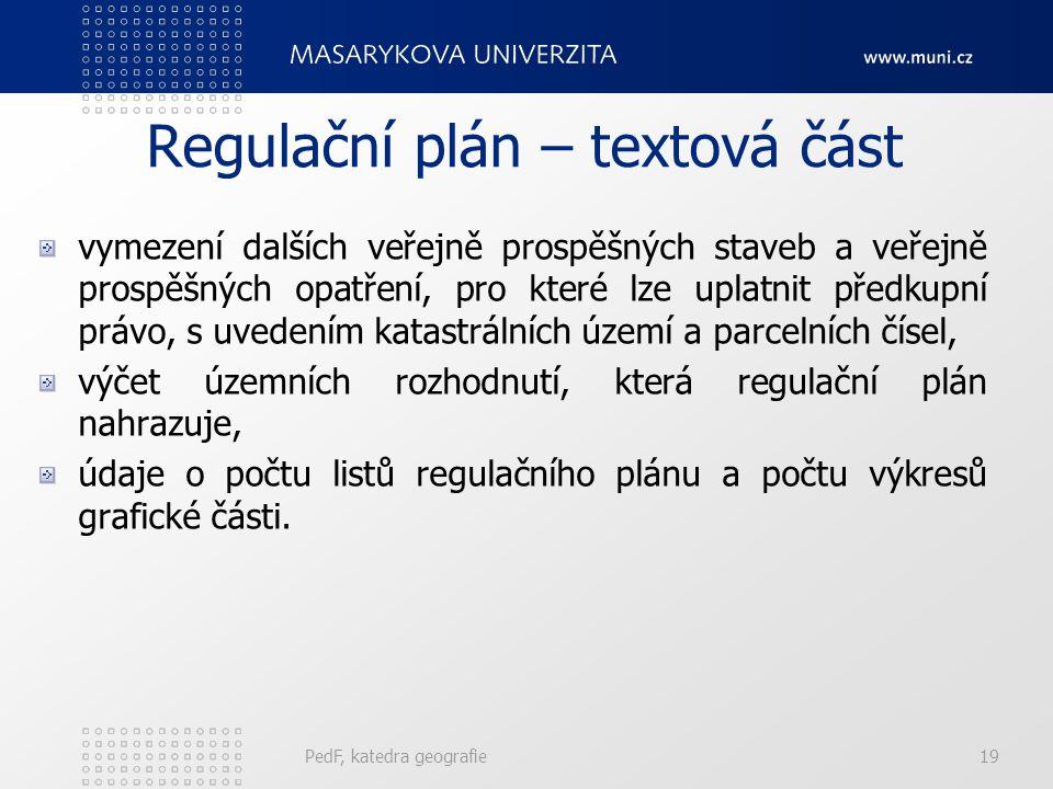 vymezení dalších veřejně prospěšných staveb a veřejně prospěšných opatření, pro které lze uplatnit předkupní právo, s uvedením katastrálních území a p
