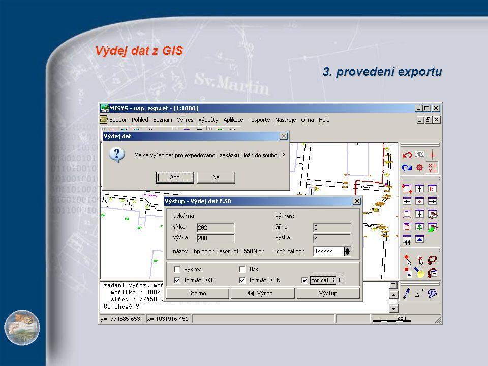 Výdej dat z GIS 3. provedení exportu