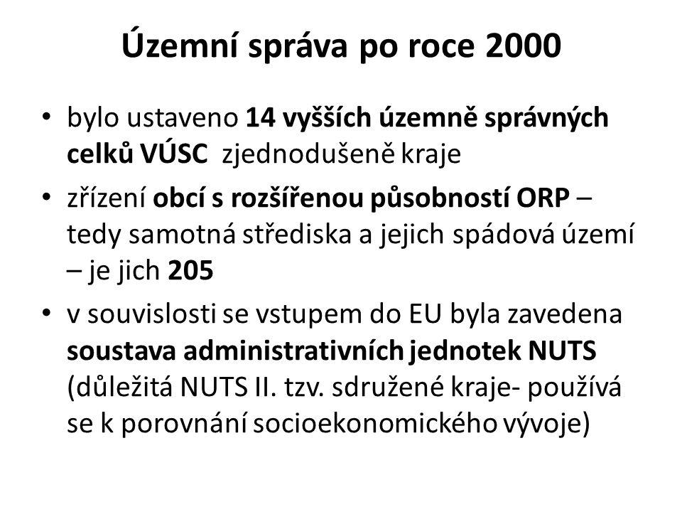 Územní správa po roce 2000 bylo ustaveno 14 vyšších územně správných celků VÚSC zjednodušeně kraje zřízení obcí s rozšířenou působností ORP – tedy samotná střediska a jejich spádová území – je jich 205 v souvislosti se vstupem do EU byla zavedena soustava administrativních jednotek NUTS (důležitá NUTS II.